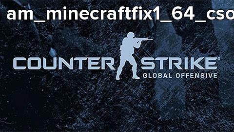 am_minecraftfix1_64_csowicze