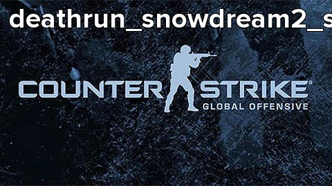 deathrun_snowdream2_shpdr2