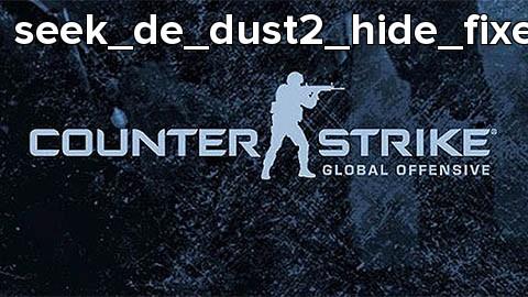 seek_de_dust2_hide_fixed_d_d