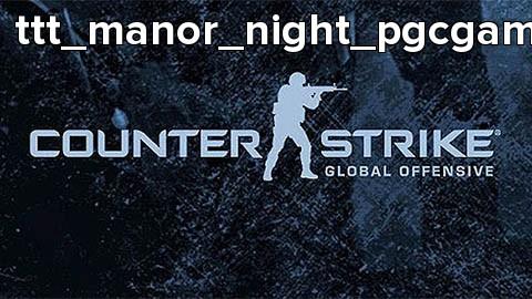 ttt_manor_night_pgcgaming